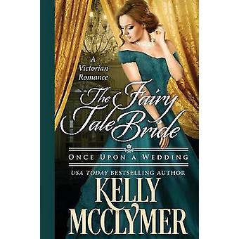 The Fairy Tale Bride by McClymer & Kelly