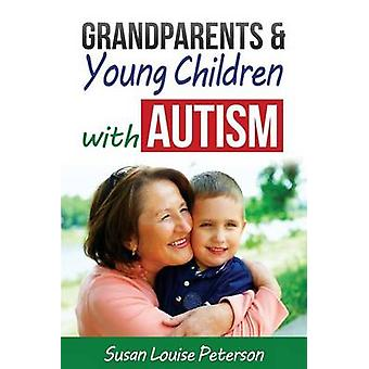 Grandparents  Young Children with Autism by Peterson & Susan Louise