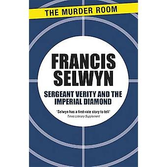 Sergeant Verity and the Imperial Diamond by Selwyn & Francis
