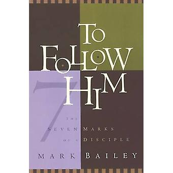 To Follow Him by Bailey & Mark