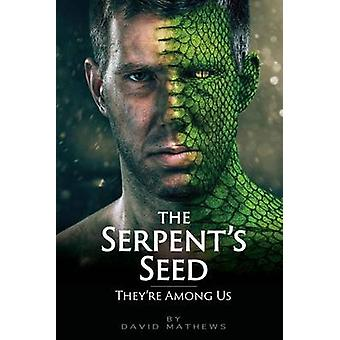 The Serpents Seed Theyre Among Us by Mathews & David