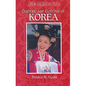Culture and Customs of Korea by Donald N. Clark - 9780313304569 Book