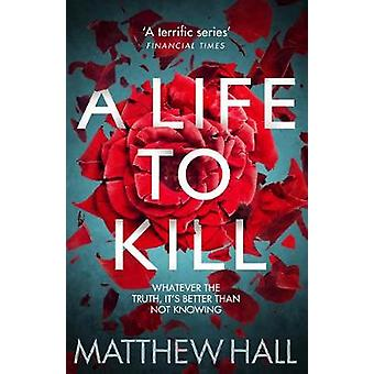 A Life to Kill by Matthew Hall - 9780330530095 Book