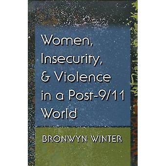 Mulheres - insegurança - e violência num mundo Post-9/11 por Bronwyn Win