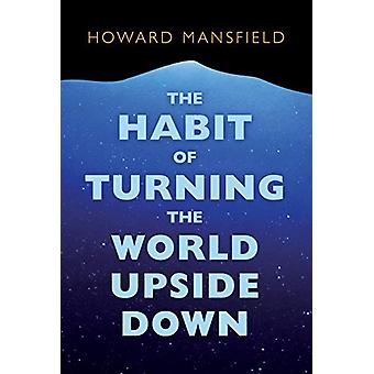 The Habit of Turning the World Upside Down - Our Belief in Property an