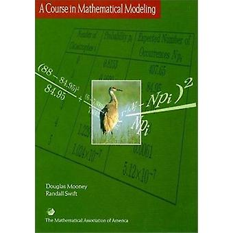 A Course in Mathematical Modeling by Douglas D. Mooney - 978088385712