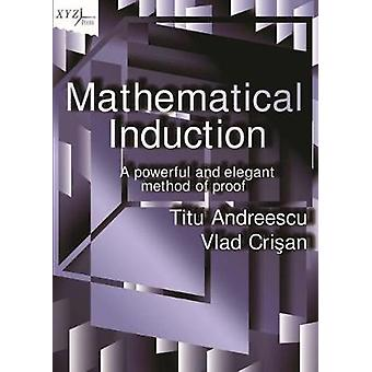 Mathematical Induction - A Powerful and Elegant Method of Proof by Tit