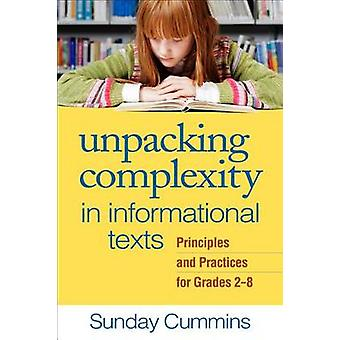 Unpacking Complexity in Informational Texts - Principles and Practices