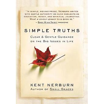 Simple Truths - Clear and Gentle Guidance on the Big Issues in Life by