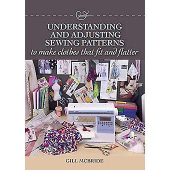 Understanding and Adjusting Sewing Patterns - to make clothes that fit