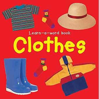 Learn-a-word Book - Clothes by Nicola Tuxworth - 9781843228615 Book