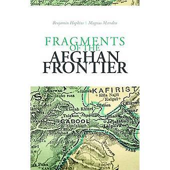 Fragments of the Afghan Frontier by Magnus Marsden - Benjamin Hopkins
