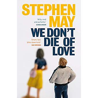 We Don't Die of Love by Stephen May - 9781912240746 Book