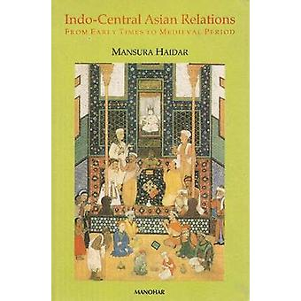 Indo Central Asian Relations by Mansura Haidar - 9788173045080 Book