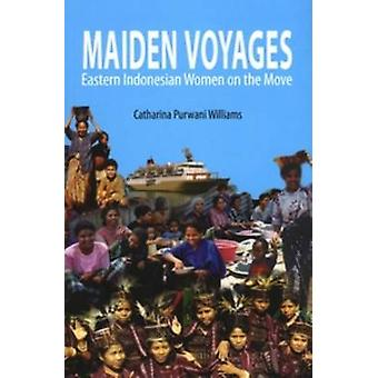 Maiden Voyages - Eastern Indonesian Women on the Move - 9789067182805