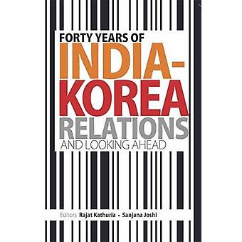 Forty Years of India-Korea Relations and Looking Ahead by Rajat Kathu