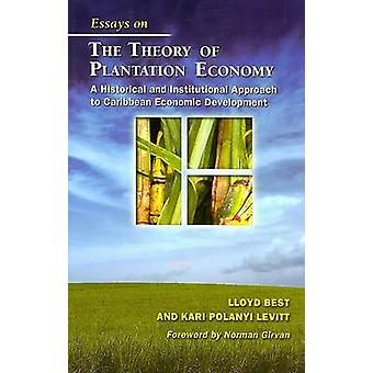 Essays on the Theory of Plantation Economy - An Institutional and Hist