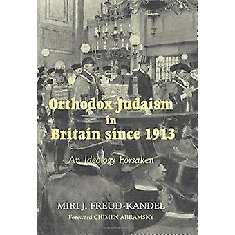 Orthodox Judaism in Britain Since 1913 - An Ideology Forsaken by Miri