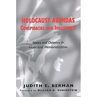 Holocaust Agendas Conspiracies Indust : Holocaust Agendas Conspiracies and Industries? Issues and Debates in Holocaust Memorialization