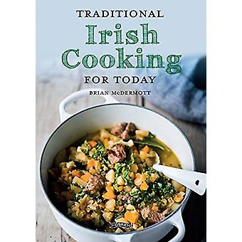 Traditional Irish Cooking for Today by Brian McDermott