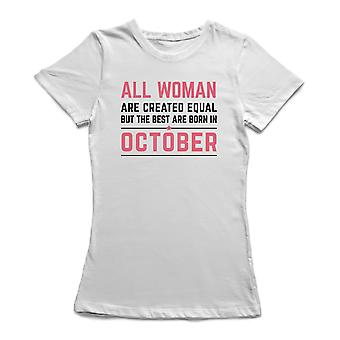 All Woman Are Created Equal  But The Best Are Born In October Women's T-shirt
