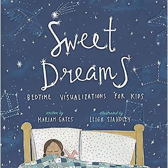 Sweet Dreams - Bedtime Visualizations for Kids by Mariam Gates - 97816