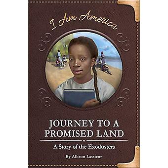 Journey to a Promised Land - A Story of the Exodusters by Allison Lass