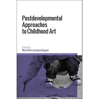 Enfoques postdesarrollo al arte infantil editado por el profesor Jayne Osgood & Editado por la Dra. Mona Sakr