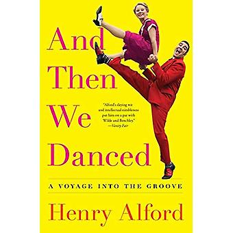 And Then We Danced: A Voyage into the Groove