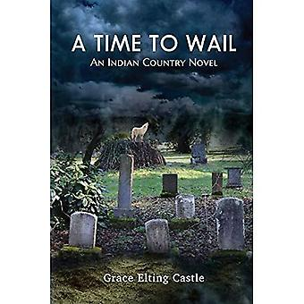 A Time to Wail: An Indian� Country Novel