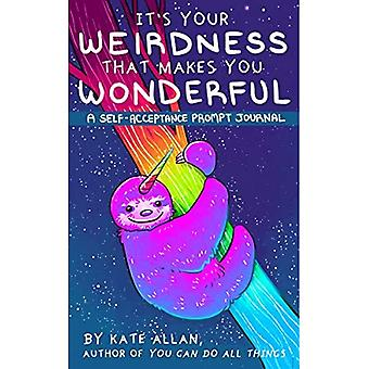 Your Weirdness Is What Makes You Wonderful