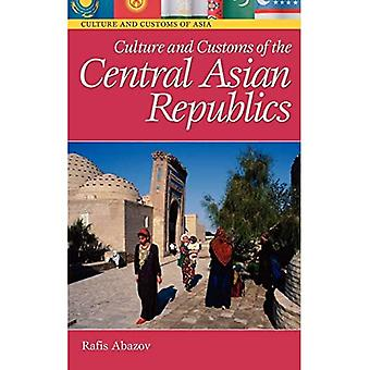 Culture and Customs of the Central Asian Republics (Culture & Customs of Asia) (Culture & Customs of Asia Series)