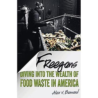 Freegans: Duiken in de rijkdom van voedselverspilling in Amerika