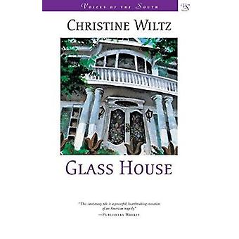 Glass House - A Novel by Christine Wiltz - 9780807126837 Book
