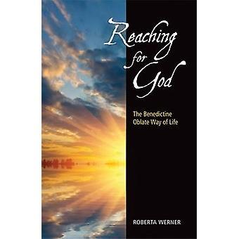 Att sträcka sig efter Gud - Den benediktinska oblate livsstilen av Roberta Werne