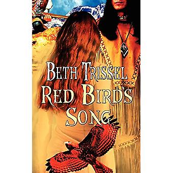 Red Bird's Song by Beth Trissel - 9781601548122 Book