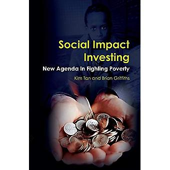 Social Impact Investing - New Agenda In Fighting Poverty by Kim Tan -