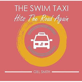 The Swim Taxi Hits the Road Again by Gill Smith - 9781912677245 Book