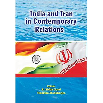 India and Iran in Contemporary Relations by R Sidda Goud - 9788184249