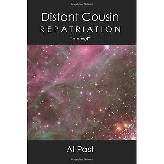 Distant Cousin: Repatriation