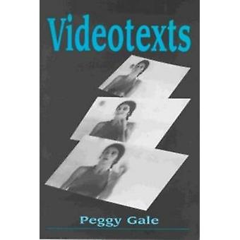 Videotexts by Peggy Gale