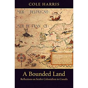 A Bounded Land by Cole Harris