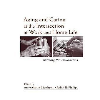 Le vieillissement et les soins à l'intersection du travail et de la vie familiale