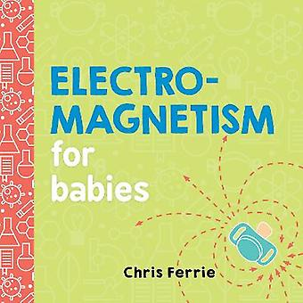 Electromagnetism for Babies 0 Baby University