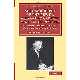 Autobiografia wielebnego dr Alexandra Carlyle'a, ministra Inveresk (Cambridge Library Collection - Literary...