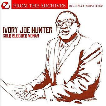 Ivory Joe Hunter/Memphis Slim - kylmä Blooded nainen-polveutua arkisto [CD] USA tuonti