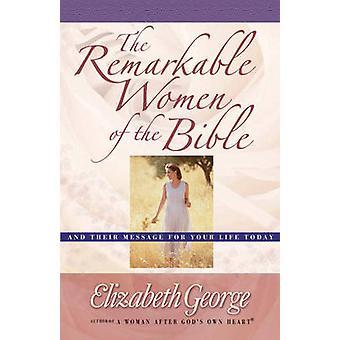 Die bemerkenswerten Frauen der Bibel- und ihre Botschaft für Ihr Leben zu