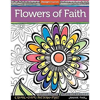 Flowers in Faith - Create - Color - Pattern - Play by Joanne Fink - 97