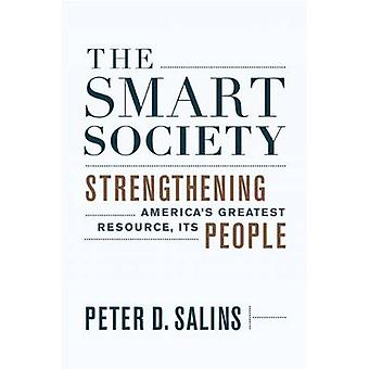 The Smart Society - Strengthening America's Greatest Resource - its Pe