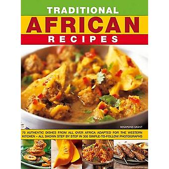 Traditional African Recipes - 70 Authentic Dishes from All Over Africa